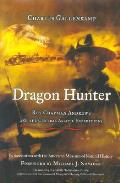 Dragon Hunter Roy Chapman Andrews & the Central Asiatic Expeditions