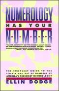 Numerology Has Your Number The Compleat Guide to the Science & Art of Numbers by Americas Foremost Numerologist
