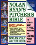 Nolan Ryans Pitchers Bible The Ultimate Guide to Power Precision & Long Term Performance