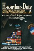 Hazardous Duty: An American Soldier in the Twentieth Century
