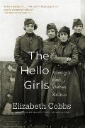 Hello Girls Americas First Women Soldiers