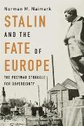 Stalin and the Fate of Europe: The Postwar Struggle for Sovereignty