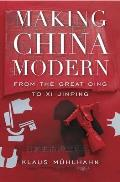 Making China Modern From The Great Qing To Xi Jinping