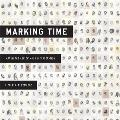 Marking Time Art in the Age of Mass Incarceration