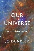 Our Universe An Astronomers Guide