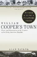 William Coopers Town Power & Persuasion on the Frontier of the Early American Republic