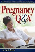 Pregnancy Q&A Authoritative Reassuring Answers to the Questions on Your Mind