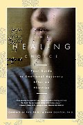 Healing Choice Your Guide to Emotional Recovery After an Abortion