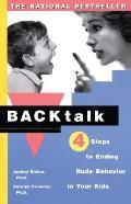 Backtalk Four Steps to Ending Rude Behavior in Your Kids