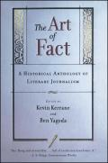 Art of Fact A Historical Anthology of Literary Journalism
