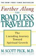 Further Along the Road Less Traveled The Unending Journey Towards Spiritual Growth