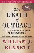 Death of Outrage Bill Clinton & the Assault on American Ideals