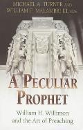 Peculiar Prophet William H Willimon & the Art of Preaching