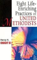 Eight Life-Enriching Practices of United Methodists