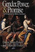 Gender Power & Promise The Subject of the Bibles First Story