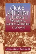 Grace Sufficient A History Of Women In
