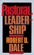 Pastoral Leadership A Handbook of Resources for Effective Congregational Leadership