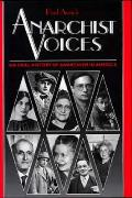 Anarchist Voices An Oral History Of Anarchism in America