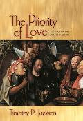 The Priority of Love: Christian Charity and Social Justice