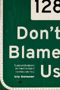 Don't Blame Us: Suburban Liberals and the Transformation of the Democratic Party