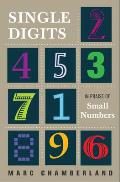 Single Digits In Praise of Small Numbers