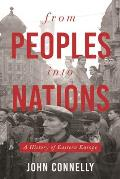 From Peoples into Nations A History of Eastern Europe