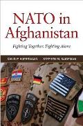 Nato In Afghanistan Fighting Together Fighting Alone
