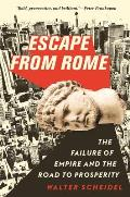 Escape from Rome The Failure of Empire & the Road to Prosperity