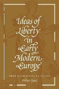 Ideas of Liberty in Early Modern Europe: From Machiavelli to Milton