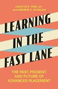 Learning in the Fast Lane: The Past, Present, and Future of Advanced Placement