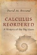Calculus Reordered A History of the Big Ideas