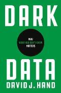 Dark Data Why What You Dont Know Matters