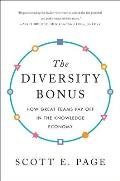 Diversity Bonus How Great Teams Pay Off in the Knowledge Economy