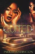 Cuffed: A Cautionary Tale of Love, Lies & Betrayal