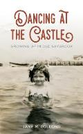 Dancing at the Castle: Growing Up in Old Saybrook