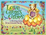 Love Grows and Grows: A Blooming Story for an Extended Family