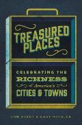 Treasured Places: Celebrating the Richness of America's Cities and Towns
