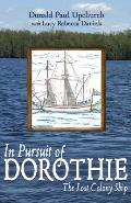 In Pursuit of Dorothie: The Lost Colony Ship