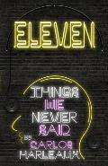 Eleven: Things We Never Said