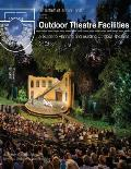 Outdoor Theatre Facilities: A Guide to Planning and Building Outdoor Theatres