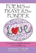 Poems and Prayers to Ponder: Contemporary Reflections of Faith and Being