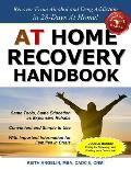 At Home Recovery Handbook: Recover from Alcohol and Drug Addiction in 28-Days At Home!