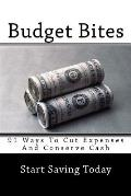 Budget Bites: 91 Ways To Cut Expenses And Conserve Cash