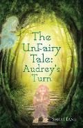 The Unfairy Tale: Audrey's Turn