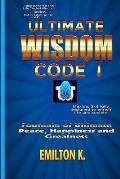 Ultimate Wisdom Code I: Fountain of Ultimate Happiness, Peace and Greatness