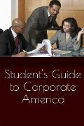 Student's Guide to Corporate America