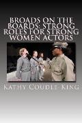 Broads on the Boards: Strong Roles for Strong Women Actors