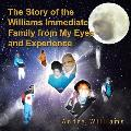 The Story of the Williams Immediate Family from My Eyes and Experiance: The Good and Bad Times of the Williams Family