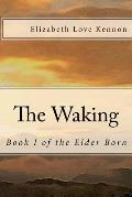 The Waking: Book 1 of the Elder Born