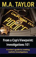 From a Cop's Viewpoint: Investigations 101: Law Enforcement 101